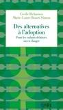 Cécile Delannoy et Marie-Laure Bouet-Simon - Des alternatives à l'adoption - Pour les enfants délaissés ou en danger.
