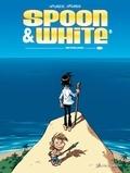 Jean Léturgie et Simon Léturgie - Spoon and White Tome 8 : Neverland.