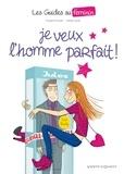 Goupil et Sylvia Douyé - Je veux l'homme parfait !.