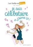 Jacky Goupil et Laëtitia Aynié - Je suis célibataire et j'aime ça !.