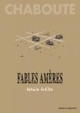 Christophe Chabouté - Fables amères Tome 2 : Détails futiles.