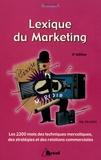 Nils Prades - Lexique du marketing - Les 2200 mots des techniques mercatiques, des stratégies et des relations commerciales.