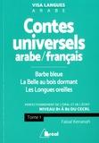Faisal Kenanah - Contes universels en langue arabe/français : Barbe Bleue ; La Belle au bois dormant ; Les longues oreilles - Niveau B1 à B2 du CECRL, Tome 1.