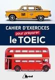 Isabelle Perrin - Cahier d'exercices pour préparer le TOEIC.