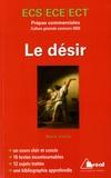 Denis Collin - Le désir - Prépas commerciales ECS/ECE/ECT concours culture générale.