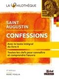 Saint Augustin - Confessions - Avec le texte du livre X, chapitres VIII à XXVII (§ 12 à 38).