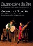 Olivier Celik - L'Avant-scène théâtre N° 1373, 1er décembr : Aucassin et Nicolette.