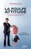 La poulpe attitude : Et si, vous aussi, vous utilisiez votre intuition pour prendre les bonnes décisions ? | Haag, Christophe. Auteur