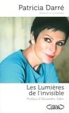 Patricia Darré - Les lumières de l'invisible.