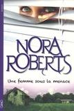 Une femme sous la menace / Nora Roberts | Roberts, Nora (1950-....)