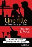 Helena S Paige - Une fille entre dans un bar....