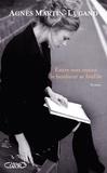 Entre mes mains le bonheur se faufile : roman / Agnès Martin-Lugand   Martin-Lugand, Agnès. Auteur