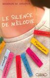 Le silence de Mélodie / Sharon M. Draper | Draper, Sharon M.. Auteur