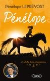 Pénélope Leprévost - Pénélope - Tome 1, Les débuts d'une championne.