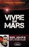 Cyprien Verseux - Vivre sur mars - 366 jours pour tester la vie sur la planète rouge.