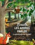 Peter Wohlleben - Ecoute les arbres parler - A la découverte de la forêt.