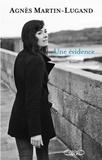Une Evidence / Agnès Martin-Lugand | MARTIN-LUGAND, Agnès. Auteur