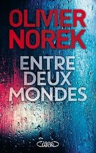 Olivier Norek - Entre deux mondes.