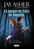 Jay Asher et Jessica Freeburg - Le joueur de flûte de Hamelin.