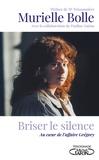 Murielle Bolle - Briser le silence.