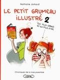 Nathalie Jomard - Le petit grumeau illustré Tome 2 : Chroniques de la lose parentale.