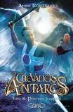 Anne Robillard - Les chevaliers d'Antarès Tome 8 : Porteur d'espoir.