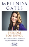 Mélinda Gates - Prendre son envol - Les combats de l'une des femmes les plus inspirantes au monde.