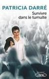 Patricia Darré - Les temps changent... - Comment survivre au tumulte.