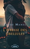 Laure Manel - L'ivresse des libellules.