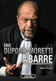 Eric Dupond-Moretti - A la barre.