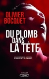 Olivier Bocquet - Du plomb dans la tête.