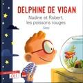 Delphine de Vigan - Nadine et Robert, les poissons rouges.
