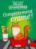 Gilles Legardinier et Véronique Grisseaux - Complètement cramé !.