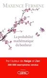 Maxence Fermine - La probabilité mathématique du bonheur.