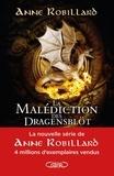 Anne Robillard - La malédiction des Dragensblöt Tome 1 : Le château.