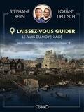 Lorànt Deutsch et Stéphane Bern - Le Moyen Age - Laissez-vous guider.