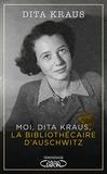 Moi, Dita Kraus, la bibliothécaire d'Auschwitz / Dita Kraus | Kraus, Dita (1929-....)