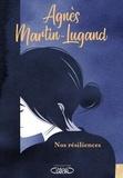 Agnès Martin-Lugand - Nos résiliences.