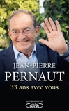Jean-Pierre Pernaut - 33 ans avec vous !.