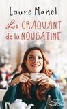 Laure Manel - Le craquant de la nougatine.