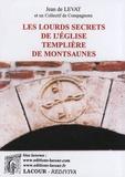 Jean de Levat - Les lourds secrets de l'église templière de Montsaunes.