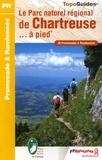 Le Parc naturel régional de Chartreuse... à pied : 38 promenades et randonnées | Fédération française de la randonnée pédestre
