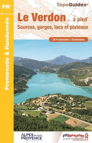 Le Verdon...à pied : sources , gorges, lacs et plateaux : 28 promenades & randonnées / FFRandonnée |