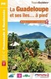 FFRandonnée - La Guadeloupe et ses îles à pied - 49 promenades & randonnées.