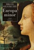 Miklos Szentkuthy - Le bréviaire de Saint-Orphée Tome 4 : Europa minor.