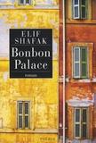 Bonbon Palace / Elif Shafak   Shafak, Elif. Auteur