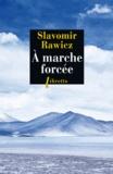 Slavomir Rawicz - A marche forcée - A pied, du Cercle Polaire à l'Himalaya 1941-12942.