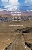 Bernard Ollivier - Longue marche à pied de la Méditerranée jusqu'en Chine par la route de la soie - Tome 1, Traverser l'Anatolie.