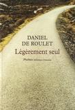Daniel de Roulet - Légèrement seul - Sur les traces de Gall.