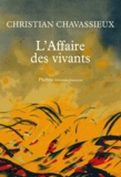 L'affaire des vivants / Christian Chavassieux | Chavassieux, Christian (1960-....)